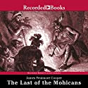 The Last of the Mohicans (       UNABRIDGED) by James Fenimore Cooper Narrated by Larry McKeever