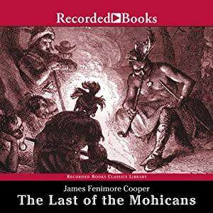 The Last of the Mohicans Audiobook by James Fenimore Cooper Narrated by Larry McKeever
