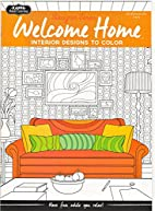 Welcome Home: Interior Designs to Color by…