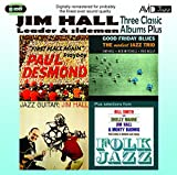 Jim Hall Three Classic Albums Plus (Jazz Guitar / Good Friday Blues / Paul Desmond - First Place Again)