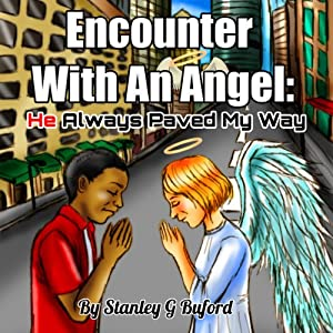 Encounter with an Angel: He Always Paved My Way | [Stanley G Buford]