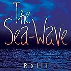 The Sea-Wave Hörbuch von  Rolli Gesprochen von:  Rolli, Stephanie Mills
