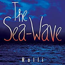 The Sea-Wave Audiobook by  Rolli Narrated by Stephanie Mills,  Rolli
