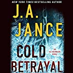 Cold Betrayal: A Novel | J.A. Jance