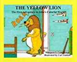 The Yellow Lion: The First Adventure in John's Colorful World (John's Colorful World, Book 1)