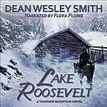 Lake Roosevelt: A Thunder Mountain Novel, Volume 5 | Dean Wesley Smith