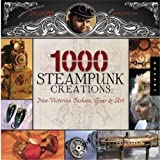 img - for 1,000 Steampunk Creations: Neo-Victorian Fashion, Gear, and Art (1000 Series) by Dr. Grymm, Dr. Grymm (2011) Paperback book / textbook / text book