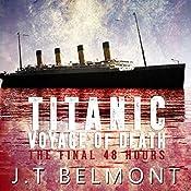 Titanic: Voyage of Death: The Final 48 Hours | [J.T. Belmont]