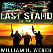 Patriots: Last Stand, Book 2 Audiobook by William H. Weber Narrated by Kevin Stillwell