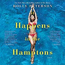 It Happens in the Hamptons: A Novel Audiobook by Holly Peterson Narrated by Em Eldridge