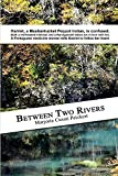 img - for Between Two Rivers book / textbook / text book