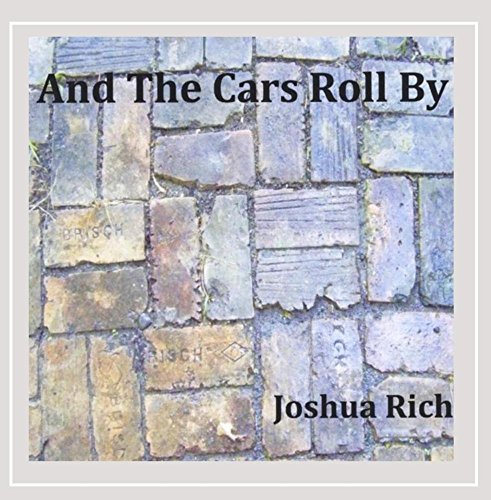 Joshua Rich - And the Cars Roll By