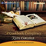 A Cookbook Conspiracy: A Bibliophile Mystery, Book 7 (       UNABRIDGED) by Kate Carlisle Narrated by Susie Berneis