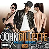 John Gillette - All Bad