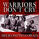 Warriors Don't Cry: A Searing Memoir of the Battle to Integrate Little Rock's Central High (       UNABRIDGED) by Melba Pattillo Beals Narrated by Lisa Reneé Pitts
