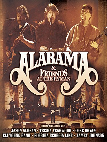 Alabama & Friends - At The Ryman