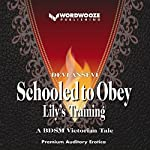 Schooled to Obey: Lily's Training, Book 1   Devi Ansevi