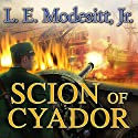 Scion of Cyador: The Saga of Recluce, Book 11 (       UNABRIDGED) by L. E. Modesitt Jr. Narrated by Kirby Heyborne