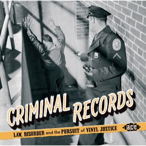 Criminal-Records-Law-Disorder-And-The-Pursuit-Of-Vinyl-Justice-Various-Artists
