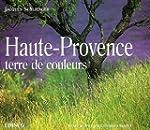 Haute-Provence, terre de couleurs