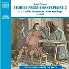 Stories from Shakespeare 2 Hörbuch von David Timson Gesprochen von: Juliet Stevenson, Alex Jennings
