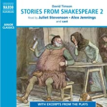 Stories from Shakespeare 2 Audiobook by David Timson Narrated by Juliet Stevenson, Alex Jennings