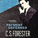 Payment Deferred Audiobook by C. S. Forester Narrated by Ric Jerrom