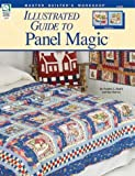 img - for Illustrated Guide to Panel Magic (Master Quilter's Workshop) book / textbook / text book
