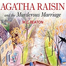 Agatha Raisin: The Wizard Of Evesham & The Murderous Marriage Radio/TV Program by M.C. Beaton Narrated by Penelope Keith