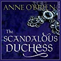 The Scandalous Duchess Audiobook by Anne O'Brien Narrated by Lucy Paterson