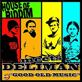 Good old music house of riddim meets deliman for Good house music