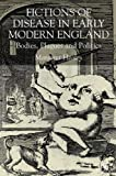 img - for Fictions of Disease in Early Modern England: Bodies, Plagues and Politics book / textbook / text book