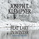 Flat Lake in Winter Hörbuch von Joseph T. Klempner Gesprochen von: George Newbern