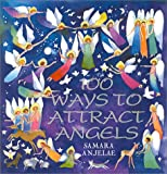 Samara Anjelae 100 Ways to Attract Angels