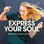 Express Your Soul (Mixed By Levanna M...