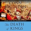 The Death of Kings: Book II of The Emperor Series Audiobook by Conn Iggulden Narrated by Robert Glenister