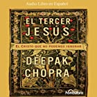 El Tercer Jesus [The Third Jesus]: El Cristo que todos llevamos por dentro (       ABRIDGED) by Deepak Chopra Narrated by Argenis Chirivella
