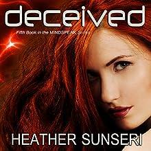 Deceived | Livre audio Auteur(s) : Heather Sunseri Narrateur(s) : Justine Eyre, Paul Heitsch