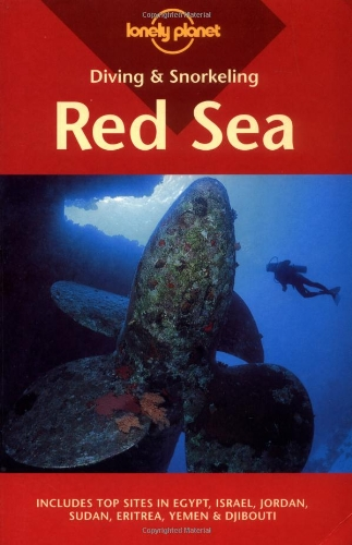 Diving & Snorkeling Red Sea: Includes Top Sites in Egypt, Israel, Jordan, Sudan, Eritrea, Yemen & Djibouti (Lonely Planet Diving & Snorkeling Red Sea)