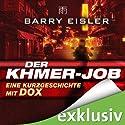 Der Khmer-Job: Eine Kurzgeschichte mit Dox Hörbuch von Barry Eisler Gesprochen von: Peter Lontzek