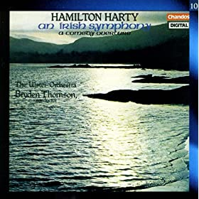Harty, H.: Irish Symphony (An) / A Comedy Overture