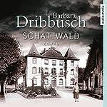 Schattwald | Julia Fischer,Axel Wostry,Barbara Dribbusch