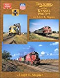 img - for Trackside around Kansas 1960-1975 with Lloyd E. Stagner book / textbook / text book