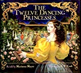 The Twelve Dancing Princesses (Turtleback School & Library Binding Edition) (0613122194) by Mayer, Marianna