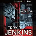 The Betrayal (       UNABRIDGED) by Jerry B. Jenkins Narrated by Johnny Heller
