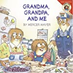 Little Critter: Grandma Grandpa And Me