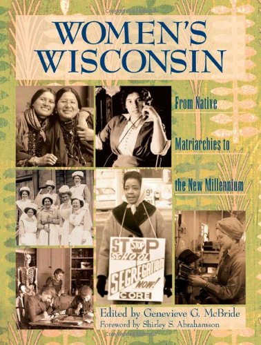 Women's Wisconsin: From Native Matriarchies to the New Millennium
