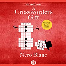 A Crossworder's Gift (       UNABRIDGED) by Nero Blanc Narrated by Noah Michael Levine