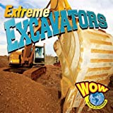 img - for Extreme Excavators (Wow World of Wonder) book / textbook / text book