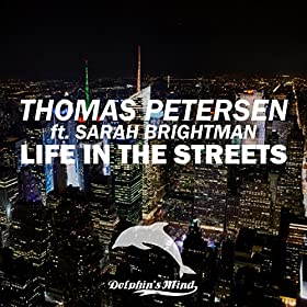 Thomas Petersen feat. Sarah Brightman-Life In The Streets